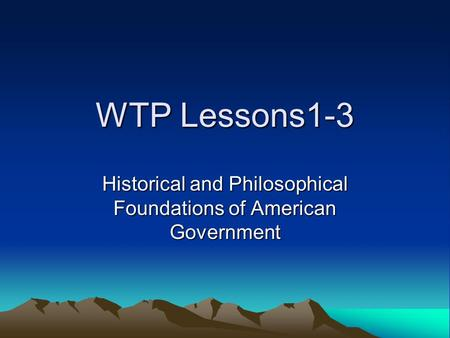 Historical and Philosophical Foundations of American Government