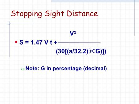 Stopping Sight Distance