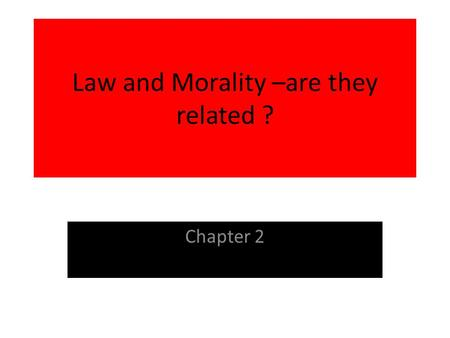 Law and Morality –are they related ? Chapter 2. Four different elements of morality 1. moral rules obligate us to act in a certain way 2. some moral rules.