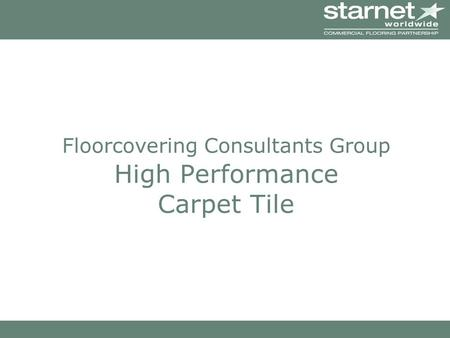 Floorcovering Consultants Group High Performance Carpet Tile.