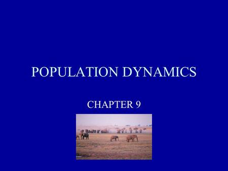 POPULATION DYNAMICS CHAPTER 9.