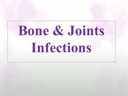 Bone & Joints Infections. Osteomyelitis Osteomyelitis is infection of the bone. Infections can reach a bone by traveling through the bloodstream, spreading.