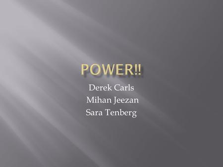 Derek Carls Mihan Jeezan Sara Tenberg.  Athletes and people that want to have a refreshing drink.