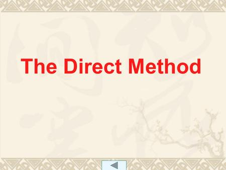 The Direct Method.