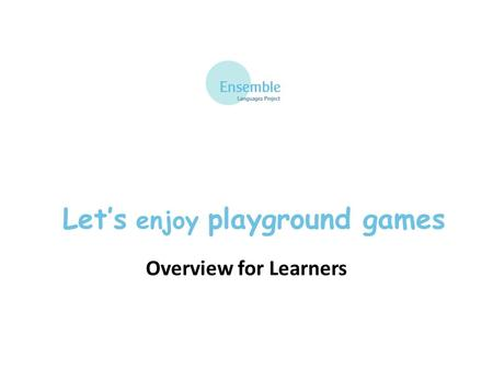 Let's enjoy playground games Overview for Learners.