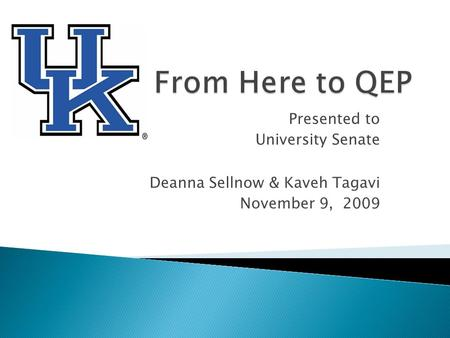 Presented to University Senate Deanna Sellnow & Kaveh Tagavi November 9, 2009.