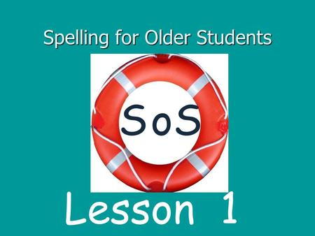 Spelling for Older Students SSo Lesson 1. Contents 1 Counting words in a sentence 2 Isolating sound s and learning the corresponding letter 3 Finding.