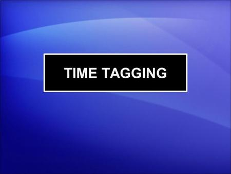 TIME TAGGING. HYPACK ® Timing Basics  The internal clock on your computer is a lousy clock.  HYPACK SURVEY and DREDGEPACK ® use a proprietary clock.