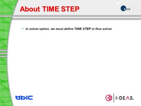 About TIME STEP In solver option, we must define TIME STEP in flow solver.