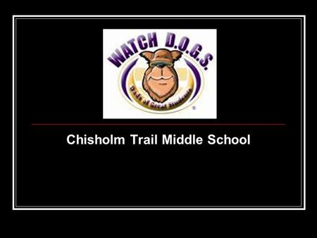 Chisholm Trail Middle School. 25% of American Children go to bed without a father figure in the home.