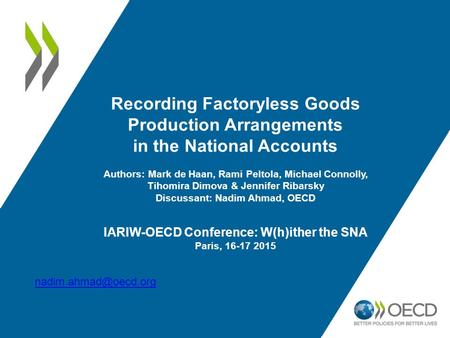 Recording Factoryless Goods Production Arrangements in the National Accounts Authors: Mark de Haan, Rami Peltola, Michael Connolly, Tihomira Dimova & Jennifer.