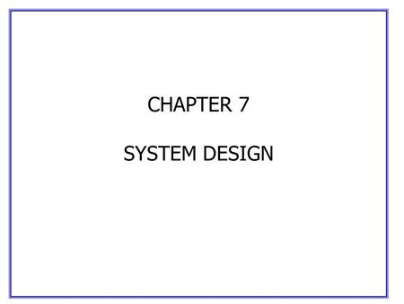 CHAPTER 7 SYSTEM DESIGN. Transmission Types Two types of transmissions: - Link (point to point) - Network -point to multipoint -Mesh -Ring.