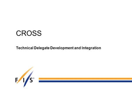 CROSS Technical Delegate Development and Integration.