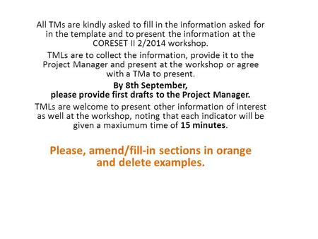 All TMs are kindly asked to fill in the information asked for in the template and to present the information at the CORESET II 2/2014 workshop. TMLs are.