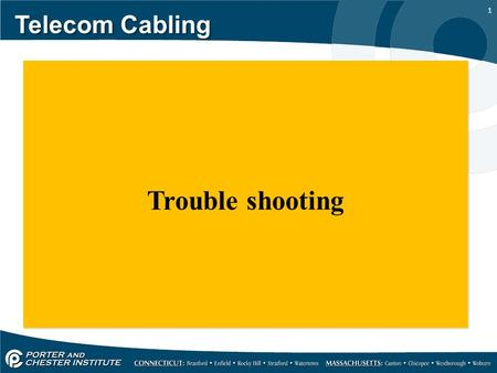 1 Telecom Cabling Trouble shooting. 2 Telecom Cabling Trouble shooting is a skill that comes with experience and is developed over time. For the majority.