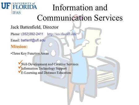 Information and Communication Services Jack Battenfield, Director Phone: (352)392-2411    Mission: Three Key.