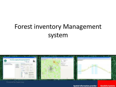 Spatial Information & Solutions Povider Geodelta Systems Forest inventory Management system Spatial information provider Geodelta Systems Powered by Supermap.