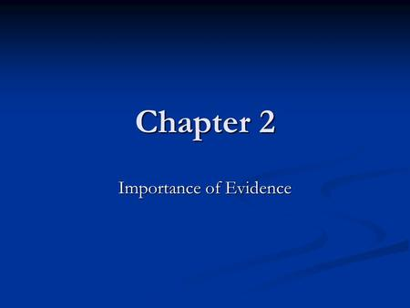 Chapter 2 Importance of Evidence. Physical Evidence Any material present at the crime scene, on the victims, or the suspect. Any material present at the.