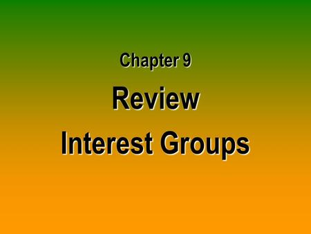 Chapter 9 Review Interest Groups. How does PAC spending on campaign funds compare to that of presidential campaign funds?