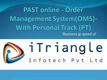 speed of. Introduction  In a typical Trading business the effective order management, inventory management and MIS reporting is a major challenge.
