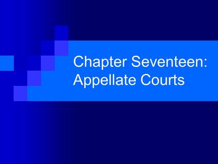 Chapter Seventeen: Appellate Courts. Courts of Last Resort Appellate courts oversee the lower courts and are restricted to questions of law; questions.