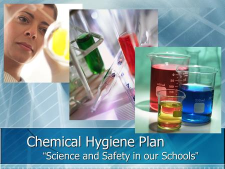 "Chemical Hygiene Plan ""Science and Safety in our Schools"" ""Science and Safety in our Schools"""