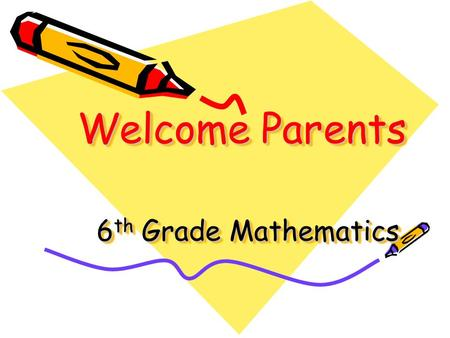 Welcome Parents 6 th Grade Mathematics. Thank you for being here tonight and for affording me the opportunity to educate your child.
