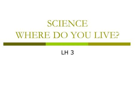 SCIENCE WHERE DO YOU LIVE? LH 3. BAKERYPHARMACY GROCERY SHOP PARK.