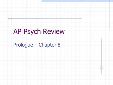 AP Psych Review Prologue – Chapter 8. Topics Experiments Parts of brain Nervous system Split brain Neurotransmitters Perception Sleep stages Classical.