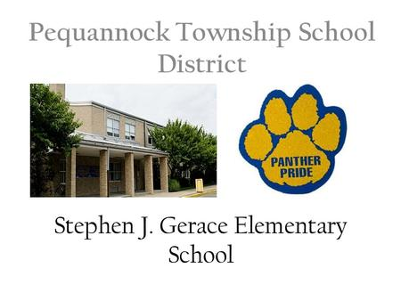 Stephen J. Gerace Elementary School Pequannock Township School District.