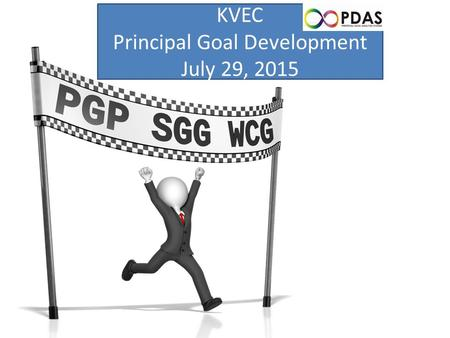 KVEC Principal Goal Development July 29, 2015. Administer Val-Ed (Refer to CEP-District Timeline and number of administrations ) Site-Visit by Superintendent.