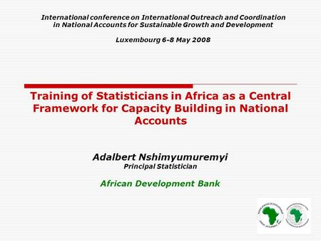 Training of Statisticians in Africa as a Central Framework for Capacity Building in National Accounts International conference on International Outreach.