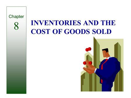 © The McGraw-Hill Companies, Inc., 2002 McGraw-Hill/Irwin Slide 8-1 1 INVENTORIES AND THE COST OF GOODS SOLD Chapter 8.