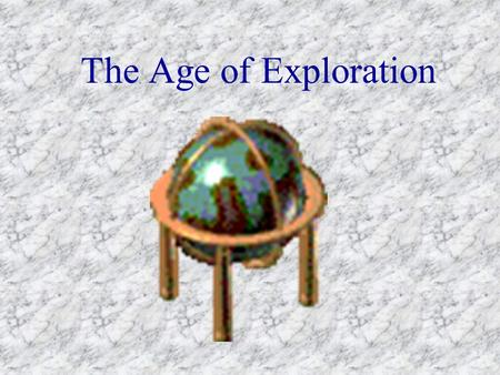 The Age of Exploration. Underlying Causes 1. Desire for Greater Wealth 2. Expanded Knowledge 3. Desire to Spread Christianity 4. Technological Advances.