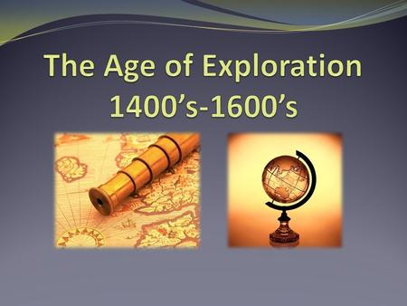 Bell Challenge What is an explorer? What encourages or discourages exploration?
