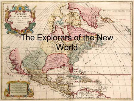 The Explorers of the New World. Amerigo Vespucci Italian explorer sailed for both Spain and Portugal Explored the West Coast of South America Recognized.