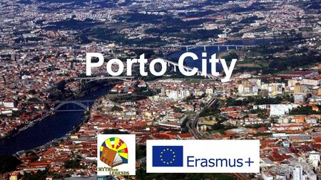 Porto City. City The Porto city is a historical city. Of course it has the modern part but expecificly it's historical.