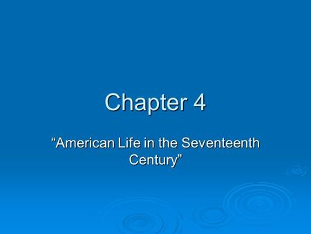 "Chapter 4 ""American Life in the Seventeenth Century"""