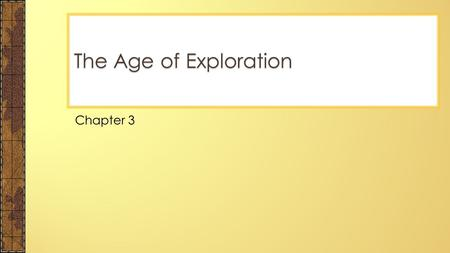 The Age of Exploration Chapter 3.