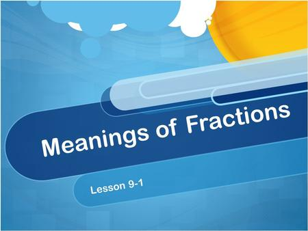 Meanings of Fractions Lesson 9-1.