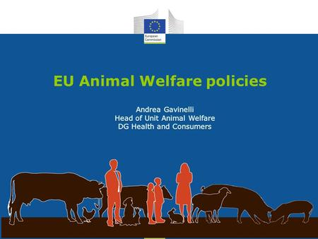 Health and Consumers Health and Consumers EU Animal Welfare policies.