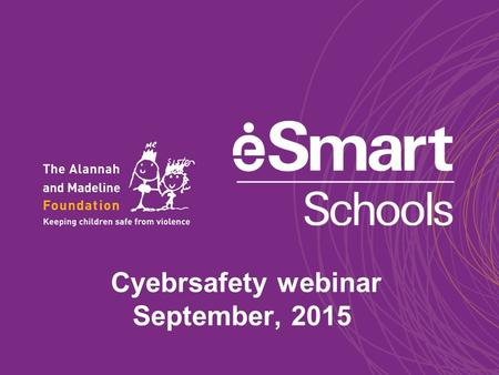Cyebrsafety webinar September, 2015. 2 What are other current Cyber Issues? ●Digital Identity ●Fraud ●Geo-location ●Hacker ●Identity theft ●Malware ●Phishing.