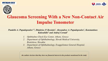 Glaucoma Screening With a New Non-Contact Air Impulse Tonometer Pandelis A. Papadopoulos,1,2, Dimitrios P. Bessinis 3, Alexandros A. Papadopoulos 1, Konstantinos.