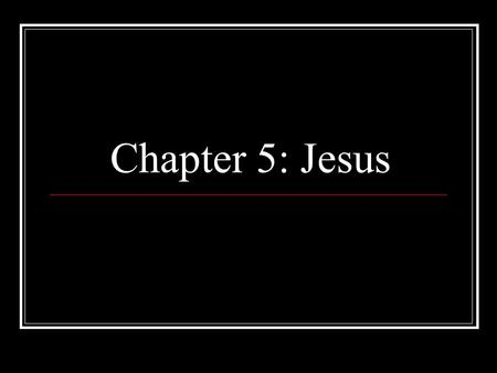 "Chapter 5: Jesus. Jesus' Life & Ministry Why is Jesus is the fullest, most complete sacrament of God to the world? Incarnation: Latin Incarnare – ""to."