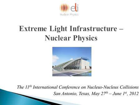 Extreme Light Infrastructure – Nuclear Physics