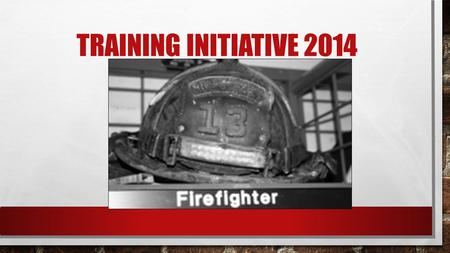 TRAINING INITIATIVE 2014. MISSION & VALUE STATEMENTS MISSION STATEMENT THE ROFD IS DEDICATED TO PROTECTING LIFE AND PROPERTY BY PROVIDING. COMMUNITY FIRE.