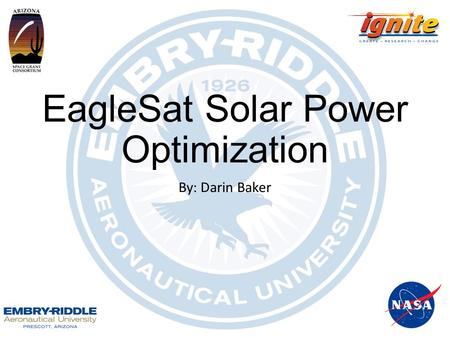 EagleSat Solar Power Optimization By: Darin Baker.