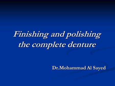 Finishing and polishing the complete denture
