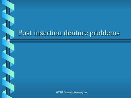 Post insertion denture problems