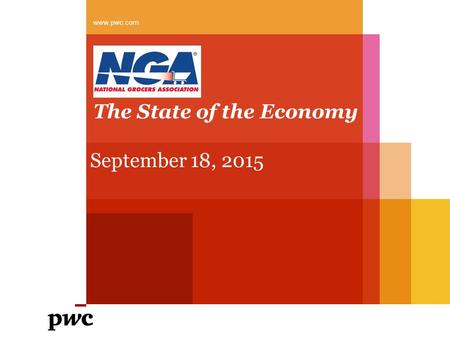 The State of the Economy September 18, 2015 www.pwc.com.